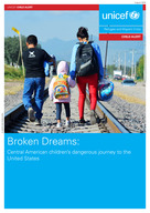 (English) UNICEF Child Alert  - Central America 2016: Broken Dreams: Central American Children's Dangerous Journey to the United States